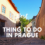 Best thing to do in Prague